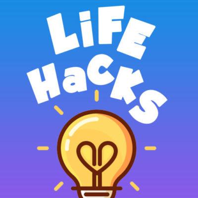 Simply Yet Useful Lifestyle Hacks